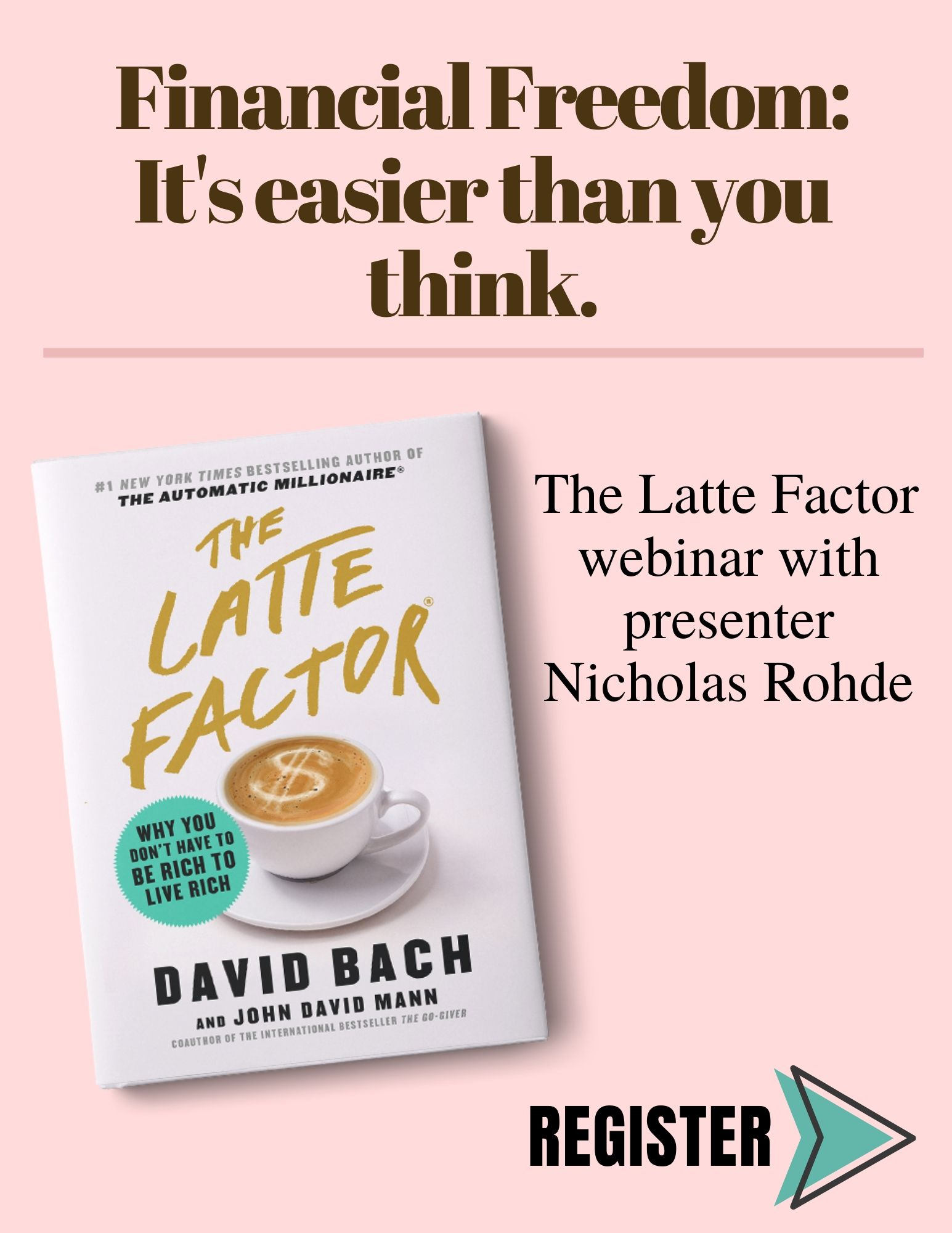 The Latte Factor webinar with presenter Nicholas Rohde